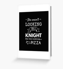 She wasn't looking for a knight, she was looking for a sword Greeting Card