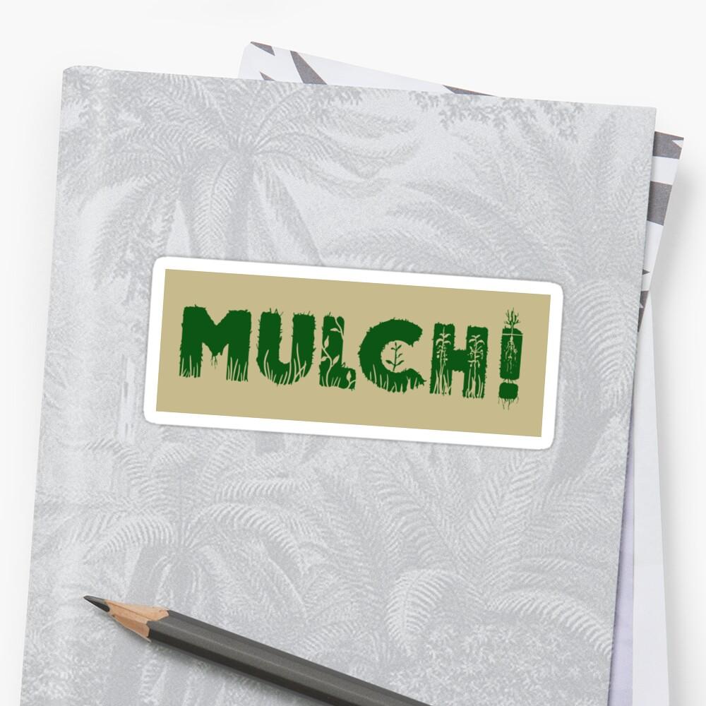 MULCH! by Daniel Watts