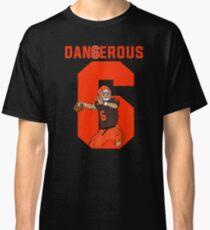 Dangerous Baker Mayfield Fans t Shirt Classic T-Shirt