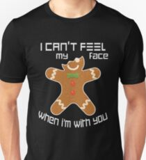 Gingerbread man I can not feel my face Unisex T-Shirt