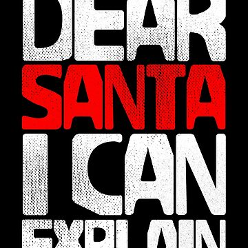 Dear Santa I Can Explain Christmas Gifts Shirt / Christmas Gift Tshirt / Funny Christmas Santa Shirt / Naughty List Tee / Christmas Shirts by kolbasound