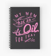 My Mom Has An Oil For That Art - Cute Essences Art Gift Spiral Notebook