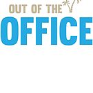 Out Of The Office by NadjaDesigns