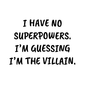 I Have No Superpowers by adelemawhinney