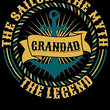 Grandad The Sailor The Myth The Legend Father's day xmas gift by BBPDesigns