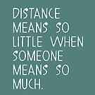 « Distance means nothing... » par Jessieartworks