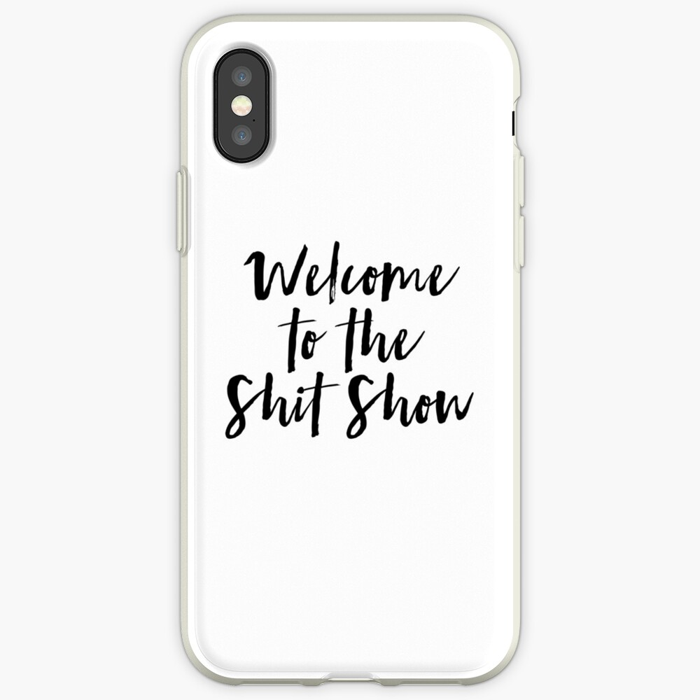 Welcome to the Shit Show iPhone Case & Cover