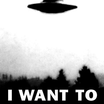 Ovni I Want to Believe Poster by Chocodole