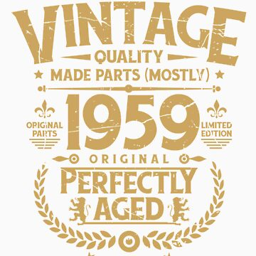 Vintage 60th Birthday Funny Tshirt 1959 Perfectly Aged by orangepieces