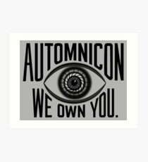 Automnicon - We Own You Art Print