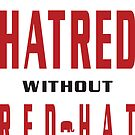 Red Hat Is Hatred by EthosWear
