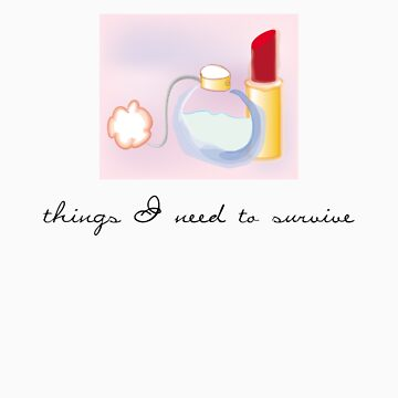 Things I need to survive by anissa147