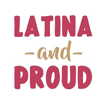 LATINA AND PROUD by wexler
