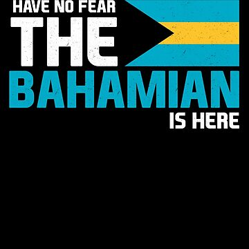 Have No Fear, The Bahamian is Here! by MikeMcGreg