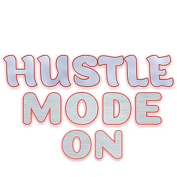 Hustle mode on by Vinto