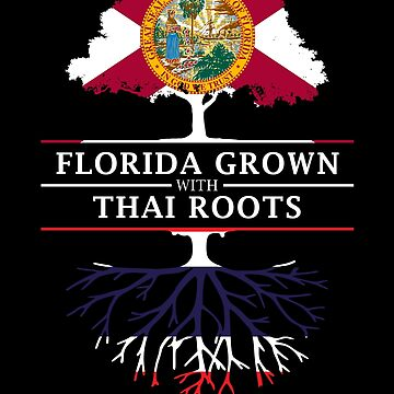 Florida Grown with Thai Roots Design by ockshirts