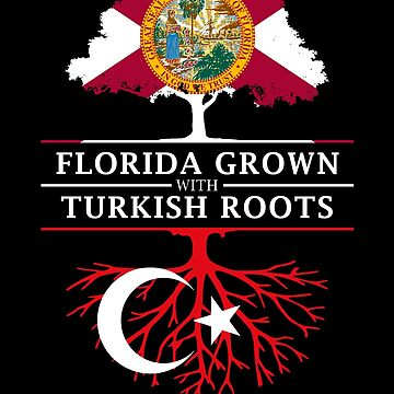 Florida Grown with Turkish Roots Design by ockshirts