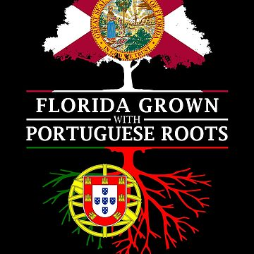 Florida Grown with Portuguese Roots Design by ockshirts