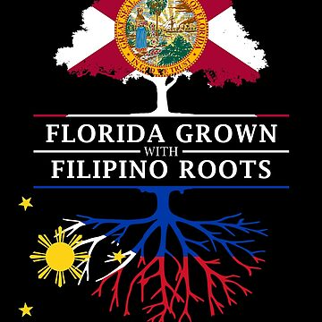 Florida Grown with Filipino Roots Design by ockshirts