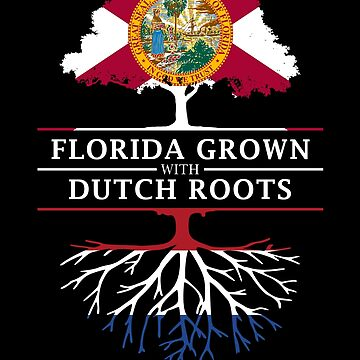 Florida Grown with Dutch Roots Design by ockshirts