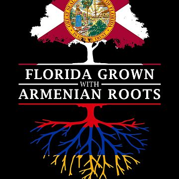 Florida Grown with Armenian Roots Design by ockshirts