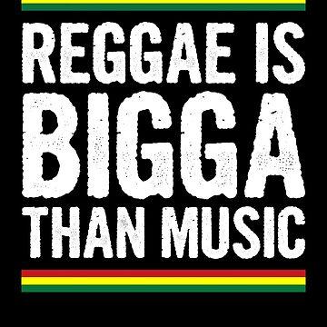 Reggae is Bigga Than Music! by MikeMcGreg