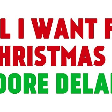 All I Want for Christmas is Adore Delano by amandamedeiros