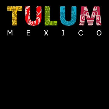 Visit Tulum! Mexican Vacation Gift by MikeMcGreg