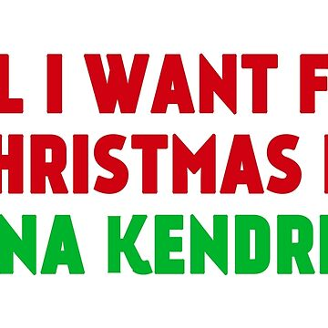 All I Want for Christmas is Anna Kendrick by amandamedeiros