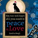 Peace, Love and a Dog by AngiandSilas