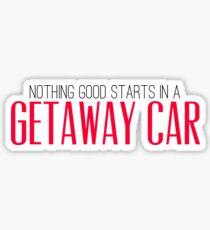 Getaway Car  Sticker