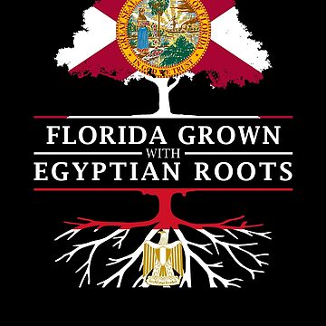 Florida Grown with Egypt Roots Design by ockshirts