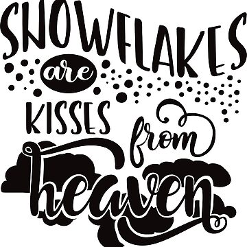 Snowflakes Are Kisses From Heaven by JakeRhodes