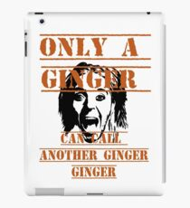 Only a ginger iPad Case/Skin