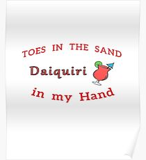 Toes in the Sand, Daiquiri in my Hand, Products Poster