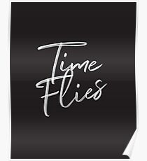 Time Flies Quotes Posters | Redbubble