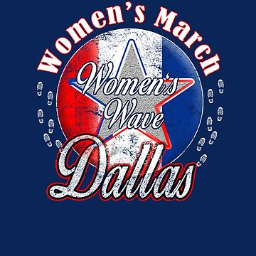 DALLAS TEXAS Women's Wave 2019 March On TX T-Shirt by WearYourVoice