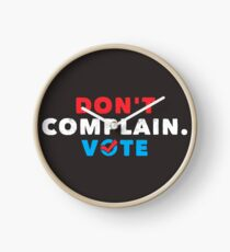 Political funny Shirt Don't Complain. Vote Politics Apparel  Clock