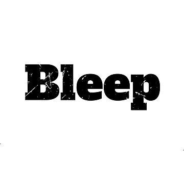 Bleep (v2) by BlueRockDesigns