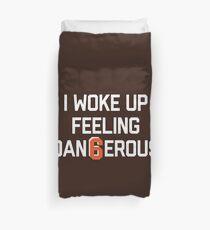 I woke up feeling Dan6erous 3 Duvet Cover
