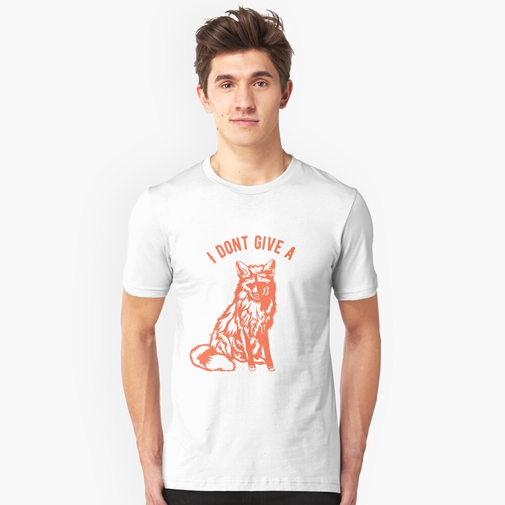 I dont give a Fox Unisex T-Shirt Front