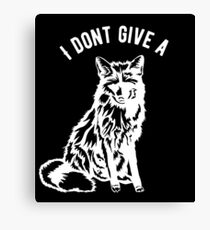 I dont give a Fox Canvas Print