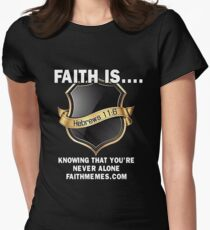 Faith Is....Knowing That You're Not Alone Women's Fitted T-Shirt