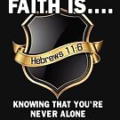 Faith Is....Knowing That You're Not Alone by faithmemes