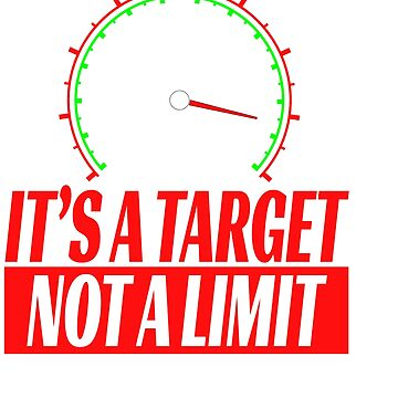 """Show your creative side with this cute and inspiring tee with text """"Its A Target Not A Limit"""" by Customdesign200"""