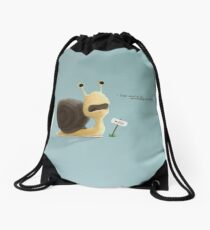The snail who thought the world was moving too fast. Drawstring Bag