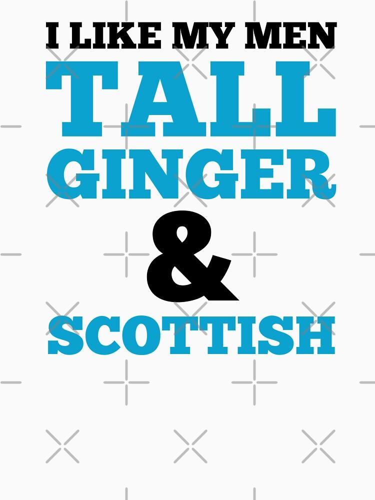 I Like My Men Tall Ginger & Scottish by dreamhustle