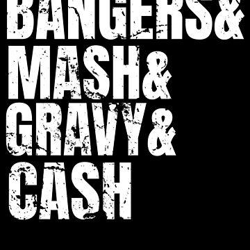 Bangers & Mash & Gravy & Cash by NeonArcade87