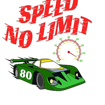 """Made specially for auto-racing lovers out there! Makes a nice gift too! """"Speed No Limit"""" tee design by Customdesign200"""