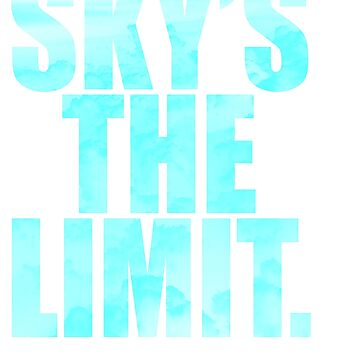 """Wear it literally! Grab you """"Sky's The Limit"""" tee made exactly for extravagant person like you! by Customdesign200"""